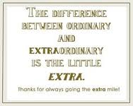 the extra mile. 2